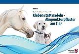 Kleben statt nadeln - Akupunkturpflaster am Tier - Susanne Dr. Hauswirth