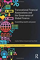 Transnational Financial Associations and the Governance of Global Finance (RIPE Series in Global Political Economy)