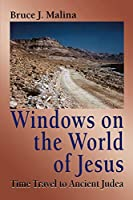 Windows on the World of Jesus: Time Travel to Ancient Judea (Time travel...)