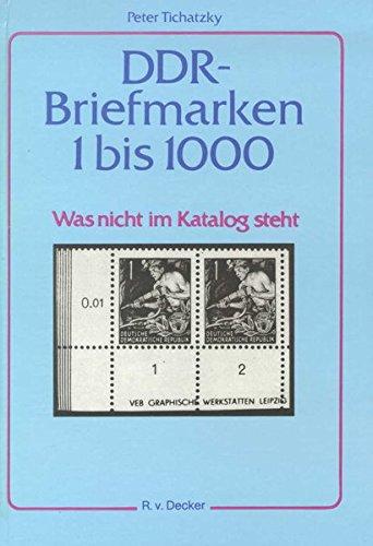 DDR Briefmarken 1 bis 1000: Was nicht im Katalog steht. Abarten und Besonderheiten