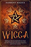 Wicca: This Book Includes: Wicca For Beginners, Wicca Spells, Wicca Herbal Magic, Wicca Moon Magic, Wicca Candle Magic, Wicca Crystal Magic (A ... the Mysteries of Rituals, Runes, and Altar)