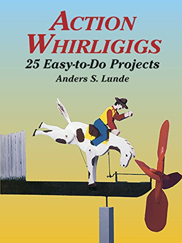 Action Whirligigs: 25 Easy-to-Do Projects (Dover Woodworking) by [Anders S. Lunde]
