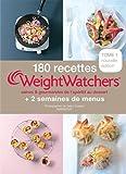 180 recettes Weight Watchers - Saines et gourmande de l'apéritif au dessert