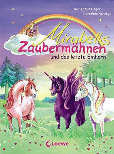 Mirabells Zaubermähnen und das letzte Einhorn: Pferdebuch zum Vorlesen und ersten Selberlesen für Kinder ab 7 Jahre