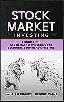 Stock Market Investing: 2 Books in 1: Stock Market Investing for Beginners & Dividend Investing