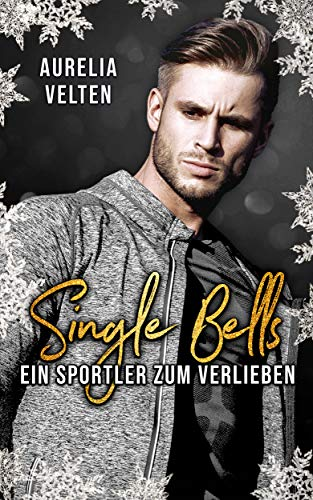 Single Bells: Ein Sportler zum Verlieben