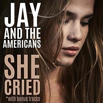 She Cried (with Bonus Tracks)