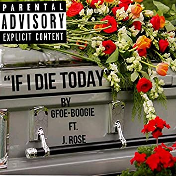 If I Die Today (feat. J. Rose)