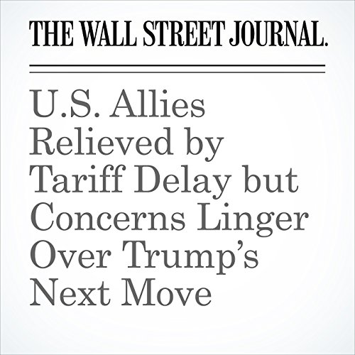 U.S. Allies Relieved by Tariff Delay but Concerns Linger Over Trump's Next Move copertina