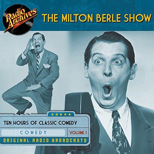 The Milton Berle Show, Volume 1 audiobook cover art