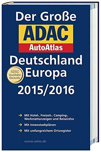 Großer ADAC AutoAtlas 2015/2016, Deutschland 1:300 000, Europa 1:750 000 (ADAC Atlanten)