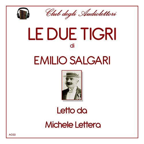 Le due tigri [The Two Tigers] audiobook cover art