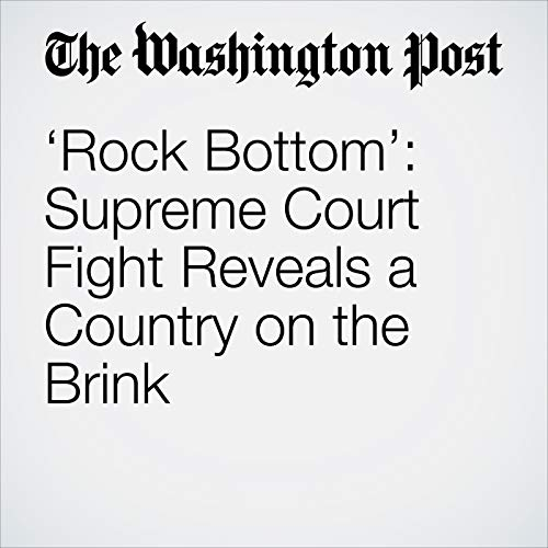 'Rock Bottom': Supreme Court Fight Reveals a Country on the Brink audiobook cover art
