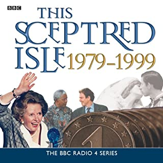 This Sceptred Isle     The Twentieth Century 1979-1999 (Unabridged)              By:                                                                                                                                 Christopher Lee                               Narrated by:                                                                                                                                 Anna Massey,                                                                                        Robert Powell                      Length: 3 hrs and 5 mins     20 ratings     Overall 4.5