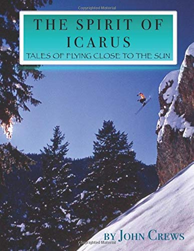 Download The Spirit of Icarus: Tales of Flying Close To The Sun