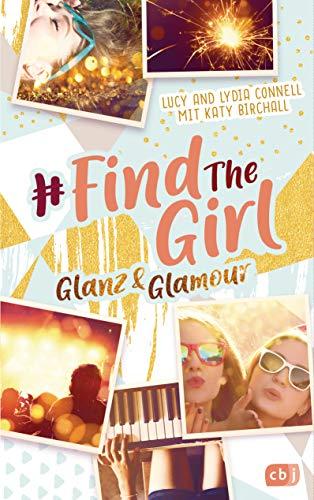 Find the Girl - Glanz und Glamour (Die Find the Girl-Reihe 2)