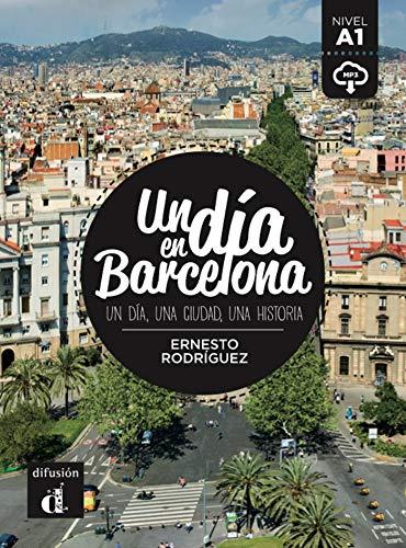Un día en Barcelona: Un día en Barcelona (Un día en ... nivel A1)