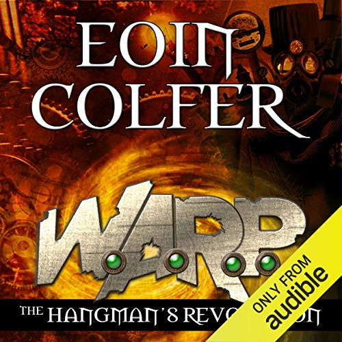 The Hangman's Revolution     W.A.R.P. Book 2              By:                                                                                                                                 Eoin Colfer                               Narrated by:                                                                                                                                 Maxwell Caulfield                      Length: 10 hrs and 52 mins     9 ratings     Overall 4.8