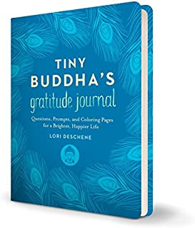 Tiny Buddha`s Gratitude Journal: Questions, Prompts, and Coloring Pages for a Brighter, Happier Life