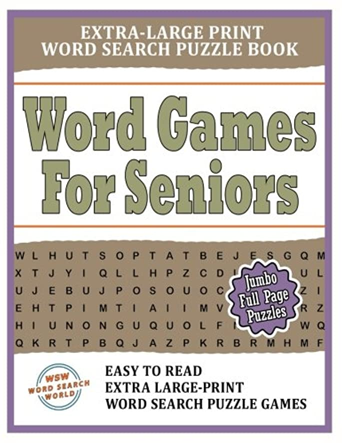 指定内なる思春期Word Games For Seniors: Extra-Large Print Word Search Puzzle Book: Easy To Read Extra-Large Print Word Search Puzzle Games