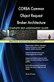 CORBA Common Object Request Broker Architecture All-Inclusive Self-Assessment - More than 620 Success...