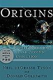 Origins: Fourteen Billion Years of Cosmic Evolution - Neil Degrasse Tyson