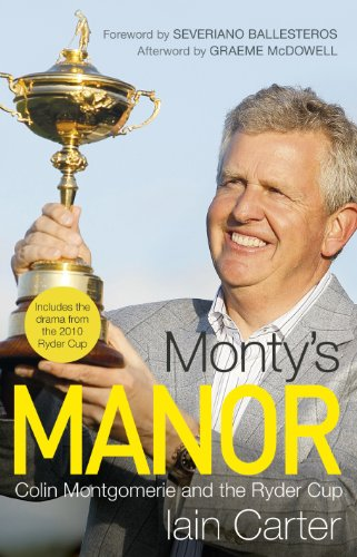 Monty's Manor: Colin Montgomerie and the Ryder Cup (English Edition)