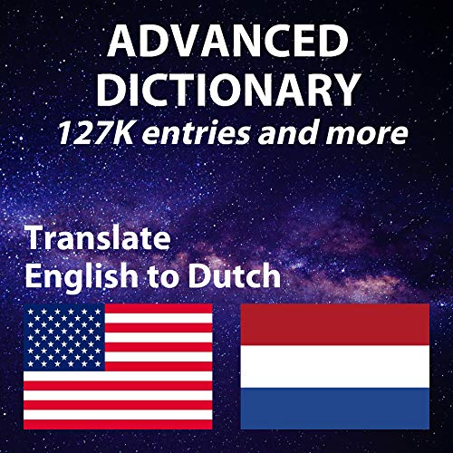 Advanced English Dutch Dictionary, has both English and Dutch definition, more than 127740 entries (Dutch Edition)