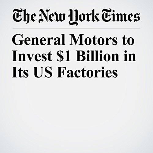 General Motors to Invest $1 Billion in Its US Factories copertina