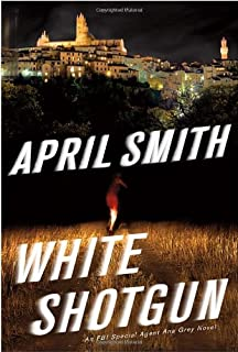 White Shotgun: An FBI Special Agent Ana Grey Novel