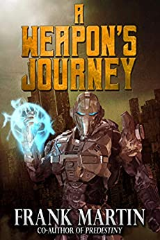 A Weapon's Journey by [Frank Martin]
