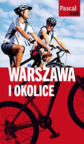 Warszawa i okolice (Pascal bajk)