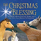 The Christmas Blessing: A One-of-a-Kind Nativity Story about the Love That Brings Us Together