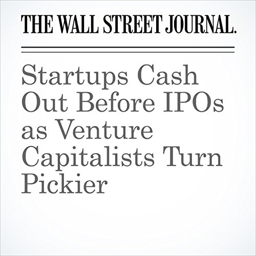 Startups Cash Out Before IPOs as Venture Capitalists Turn Pickier cover art