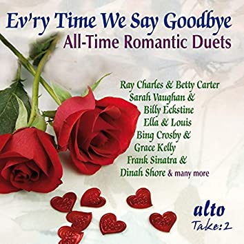 Evr'y Time We Say Goodbye - All-Time Romantic Duets
