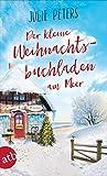Der kleine Weihnachtsbuchladen am Meer: Roman (Friekes Buchladen, Band 3)