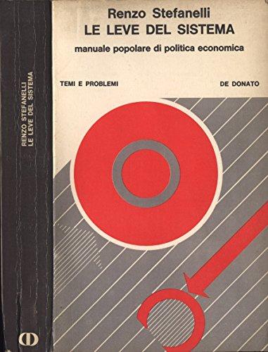 Le leve del sistema. Manuale popolare di politica economica.