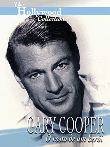 Hollywood Collection: Gary Cooper: O rosto de um herói