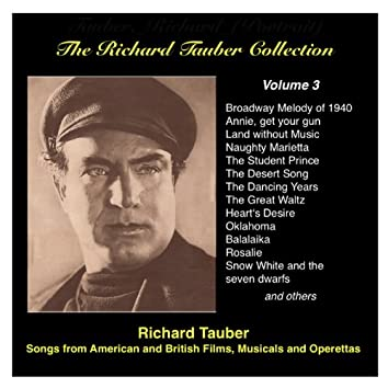 The Richard Tauber Collection, Vol. 3: Songs from American and British Films, Musicals and Operetta (1935-1947)