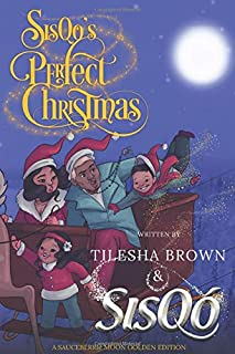 SisQo's Perfect Christmas: A SAUCEBERRIe MOON GOLDEN EDITION
