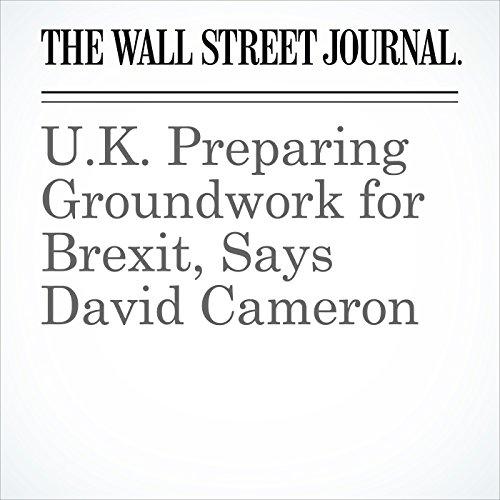 U.K. Preparing Groundwork for Brexit, Says David Cameron cover art