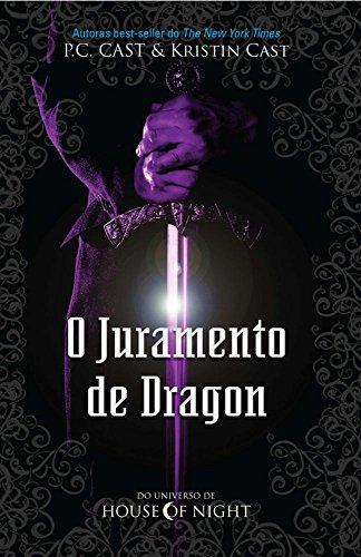 O Juramento de Dragon. Do Universo de House of Night