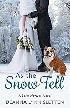 As the Snow Fell: A Lake Harriet Novel by [Deanna Lynn Sletten]