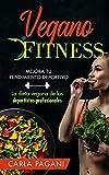 VEGANO FITNESS: Mejora tu rendimiento deportivo. La dieta vegana de los deportistas profesionales.