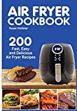 Air Fryer Cookbook: 200 Fast, Easy and Delicious Air Fryer Recipes (World Class Air Fryer Recipes Meals Cookbook)