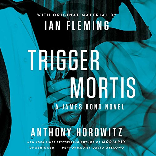 Trigger Mortis: With Original Material by Ian Fleming (James Bond)
