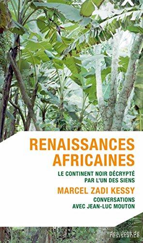 Renaissances africaines: Le continent noir décrypté par l'un des siens (REPERES)