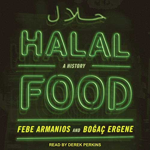 Halal Food     A History              By:                                                                                                                                 Febe Armanios,                                                                                        Bogac Ergene                               Narrated by:                                                                                                                                 Derek Perkins                      Length: 10 hrs and 14 mins     2 ratings     Overall 4.5
