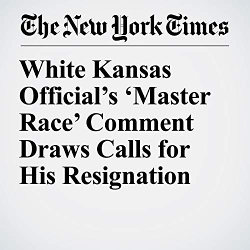 『White Kansas Official's 'Master Race' Comment Draws Calls for His Resignation』のカバーアート