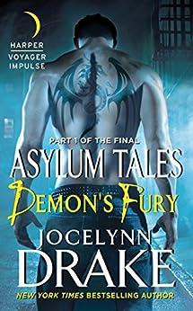 Demon's Fury: Part 1 of the Final Asylum Tales (The Asylum Tales series) by [Jocelynn Drake]